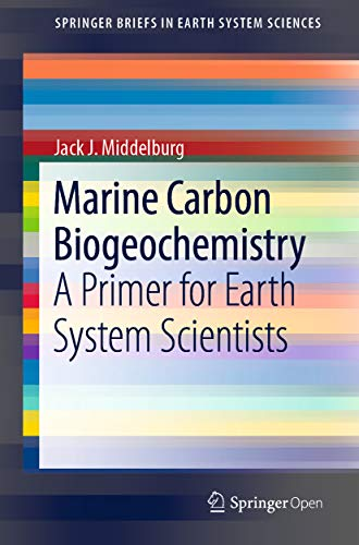 Marine Carbon Biogeochemistry: A Primer for Earth System Scientists (SpringerBriefs in Earth System Sciences) (English Edition)