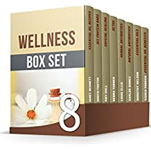 Wellness Box Set: Amazing Essential Oils, Crystal Healing, Detox, Natural Antibiotics Guides for Your Well-Being