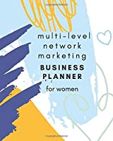 Multi-Level Network Marketing Business Planner for Women: 6 Months Planner to Succed in MLM for Lady Entrepreneurs (network marketing organizer)