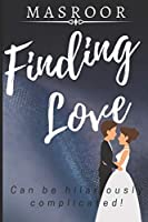FINDING LOVE: Can Be Hilariously Complicated!