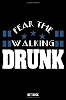 Fear The Walking Drunk Notebook: Beer Daily Food Journal I Food Diary I Daily Food Tracker I Food Log Book I Track meals for weight loss and diet I Active Healthy Healthful Food Log I Track your experiences about food and meals 6x9 Paperback 110 Sites esp
