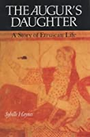The Augur's Daughter: A Story of Etruscan Life