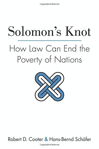 Download Solomon's Knot: How Law Can End the Poverty of Nations (Kauffman Foundation Series on Innovation and Entrepreneurship) 0691159718