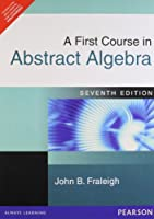A First Course in Abstract Algebra: International Edition