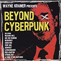 Wayne Kramer Presents Beyond Cyberpunk