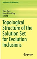 Topological Structure of  the Solution Set for Evolution Inclusions (Developments in Mathematics)