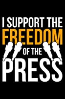 I Support The Freedom Of The Press: Lined A5 Notebook for Journalist