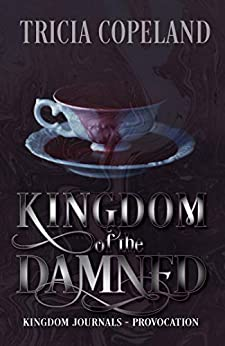 Kingdom of the Damned: Provocation (Kingdom Journals) by [Copeland, Tricia]