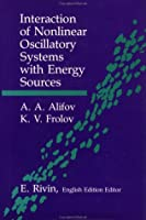 Interaction Of Non-Linear Oscillatory Systems With Energy Sources