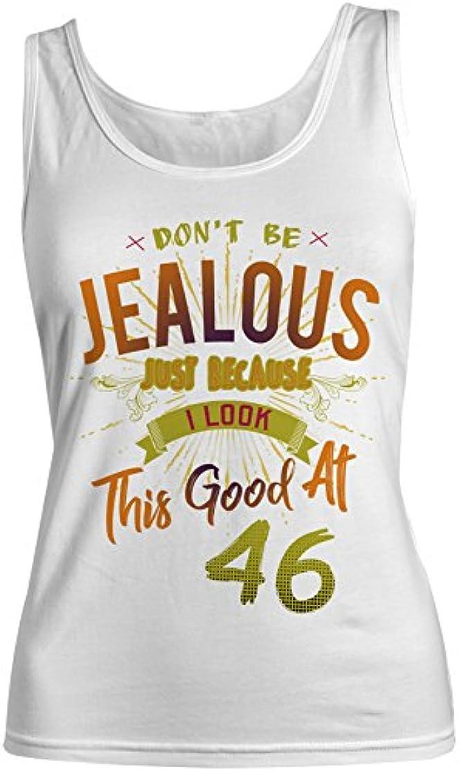 球体同僚柔らかい足Don't Be Jealous I Look This Good At 46 お誕生日 Anniversary レディース Tank Top Sleeveless Shirt