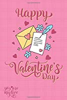 """Happy Valentine's Day You Are My Love: Pink journal notebook best gift idea for Gift For Girlfriend, Boyfriend, Wife, Husbandn,happy valentine's day journal/Notebook Keep notes,makes a great gift,diary(6x9"""" 120 pages lined paper)"""