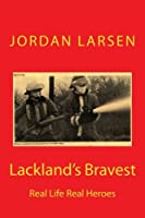 Lackland's Bravest: Real Life Real Heroes