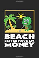 Beach better have my money: 6x9 Metal Detector | grid | squared paper | notebook | notes