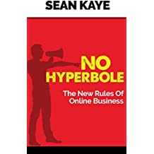 No Hyperbole: The New Rules of Online Business