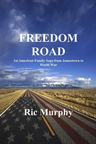 Download FREEDOM ROAD: An American Family Saga from Jamestown to World War 1794164278