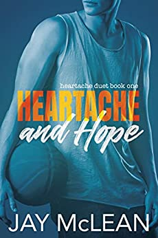 Heartache and Hope: Heartache Duet Book One by [McLean, Jay]