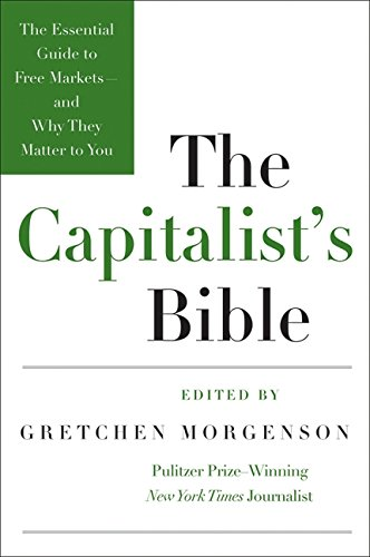 Download The Capitalist's Bible: The Essential Guide to Free Markets-and Why They Matter to You 0061560987