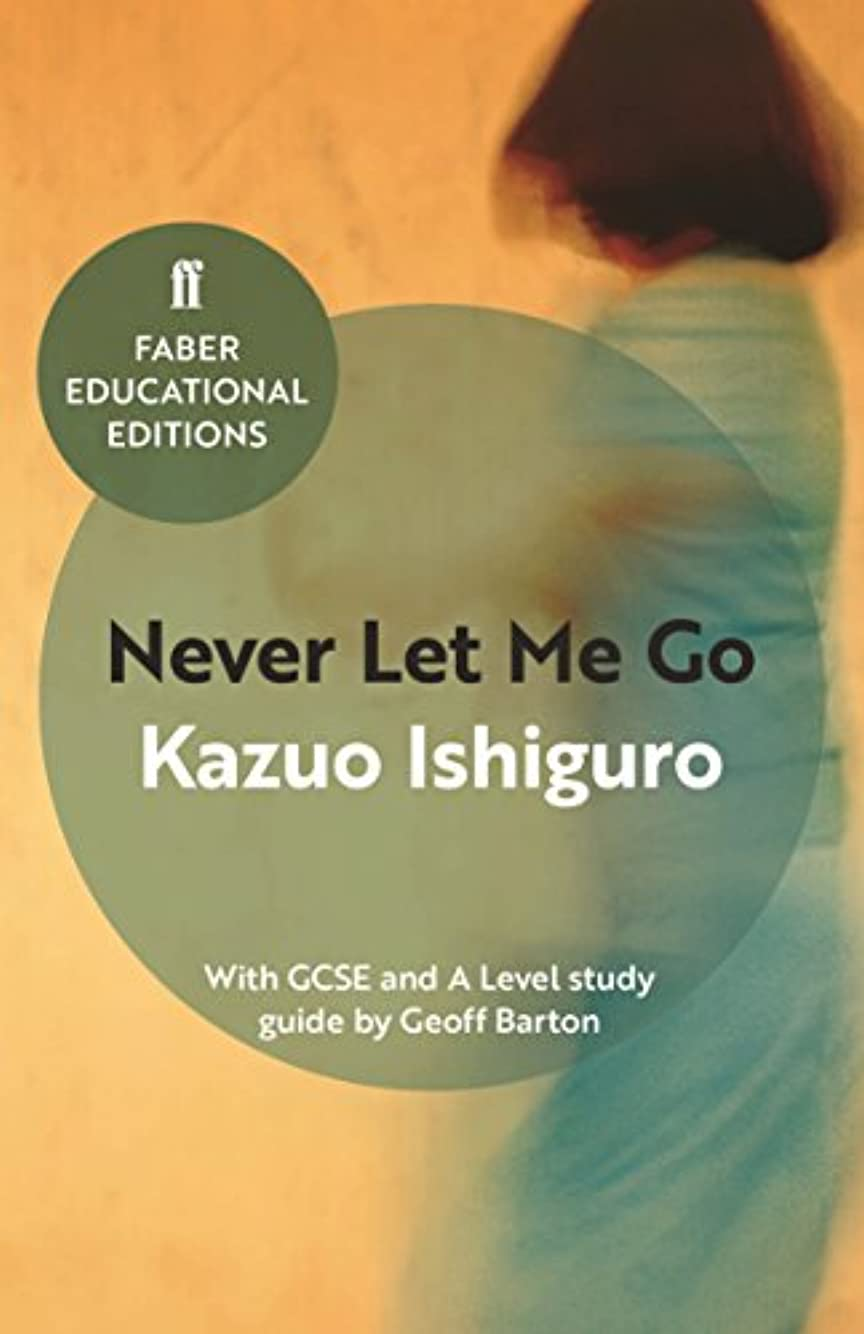 ブレイズ蒸気カブNever Let Me Go: With GCSE and A Level study guide (Faber Educational Editions Book 1) (English Edition)