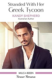 Stranded With Her Greek Tycoon by [Shepherd, Kandy]