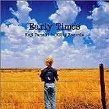 EARLY TIMES~Koji Tamaki in Kitty Records~