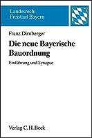 Die neue Bayerische Bauordnung: Einfuehrung und Synopse. BayBO 1998/BayBO 2008