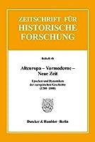 Alteuropa - Vormoderne - Neue Zeit: Epochen und Dynamiken der europaeischen Geschichte (1200-1800)