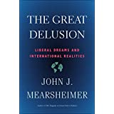 Great Delusion: Liberal Dreams and International Realities (English Edition)