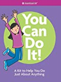 You Can Do It!: A Kit to Help You Do Just About Anything (American Girl Library) 画像