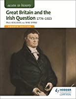 Great Britain & the Irish Question 1774-1923 (Access to History)