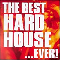 The Best Hard House Anthems