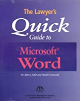 The Lawyer's Quick Guide to Microsoft Word
