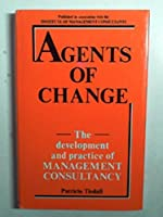 Agents of Change: Development and Practice of Management Consultancy