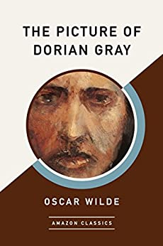 The Picture of Dorian Gray (AmazonClassics Edition) by [Wilde, Oscar]