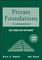 Private Foundations: Tax Law and Compliance 2013 Cumulative Supplement (Wiley Nonprofit Law, Finance and Management Series)