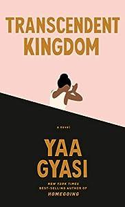 Transcendent Kingdom: A novel (English Edition)