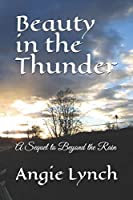 Beauty in the Thunder: A Sequel to Beyond the Rain