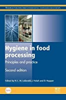 Hygiene in Food Processing, Second Edition: Principles and Practice (Woodhead Publishing Series in Food Science, Technology and Nutrition)