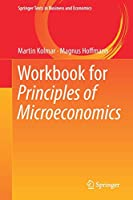 Workbook for Principles of Microeconomics (Springer Texts in Business and Economics)