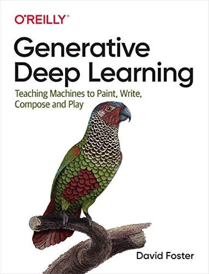 洗剤わかりやすいマーチャンダイジングGenerative Deep Learning: Teaching Machines to Paint, Write, Compose, and Play (English Edition)