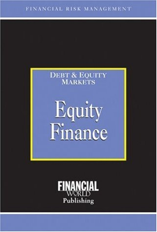 Download Equity Finance: Debt Equity Markets (Lessons Risk Management Series) 0852974531