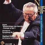 ワーグナー:「ニュルンベルクのマイスタージンガー」前奏曲、ショスタコーヴィチ:交響曲第5番