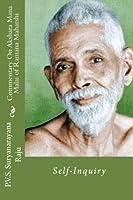 Commentary on Akshara Mana Malai of Ramana Maharishi: Self-inquiry