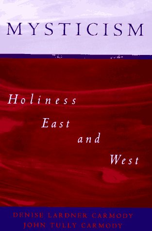 Download Mysticism: Holiness East and West 0195088182
