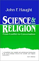 Science and Religion: From Conflict to Conversation (Crossway Classic Commentaries)
