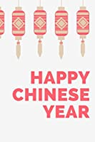 Happy Chinese Year: Notebook for Chinese New Year 2020, year of the rat 2020, chinese new year red envelopes | 120 Pages