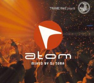 TRANCE RAVE presents ATOM Mixed By DJ TORA