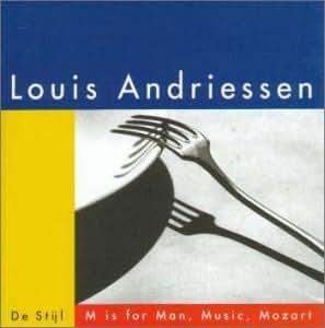 アンドリーセン:デ・ステイル/人間、音楽、モーツアルトのM