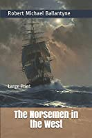 The Norsemen in the West: Large Print