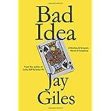 Bad Idea: A Mackay & Grayson Novel of Suspense