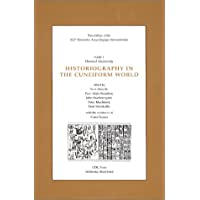 Proceedings of the Xlv Rencontre Assyriologique Internationale: Historiography in the Cuneiform World